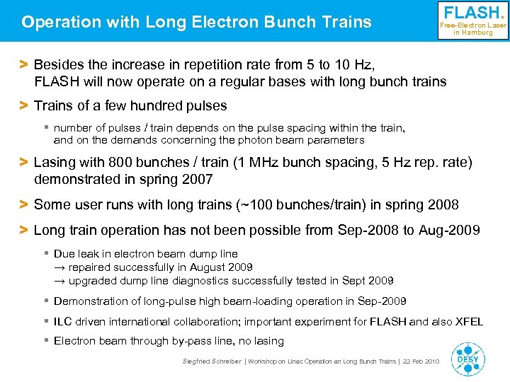 Operation with Long Electron Bunch Trains FLASH. Free-Electron Laser in Hamburg > Besides the