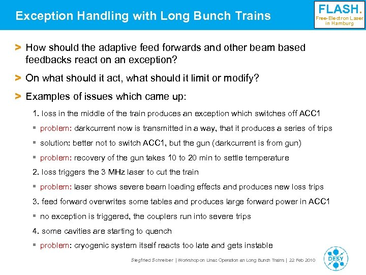 Exception Handling with Long Bunch Trains FLASH. Free-Electron Laser in Hamburg > How should