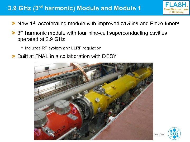 3. 9 GHz (3 rd harmonic) Module and Module 1 FLASH. Free-Electron Laser in