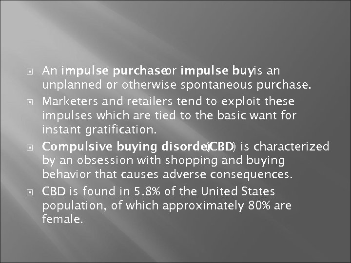 An impulse purchase impulse buyis an or unplanned or otherwise spontaneous purchase. Marketers