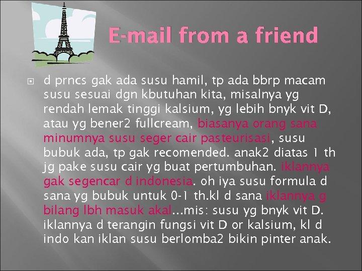 E-mail from a friend d prncs gak ada susu hamil, tp ada bbrp macam