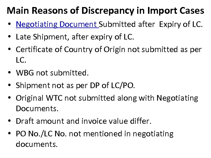Main Reasons of Discrepancy in Import Cases • Negotiating Document Submitted after Expiry of