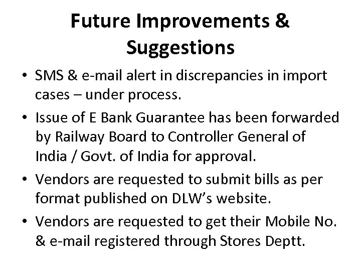 Future Improvements & Suggestions • SMS & e-mail alert in discrepancies in import cases