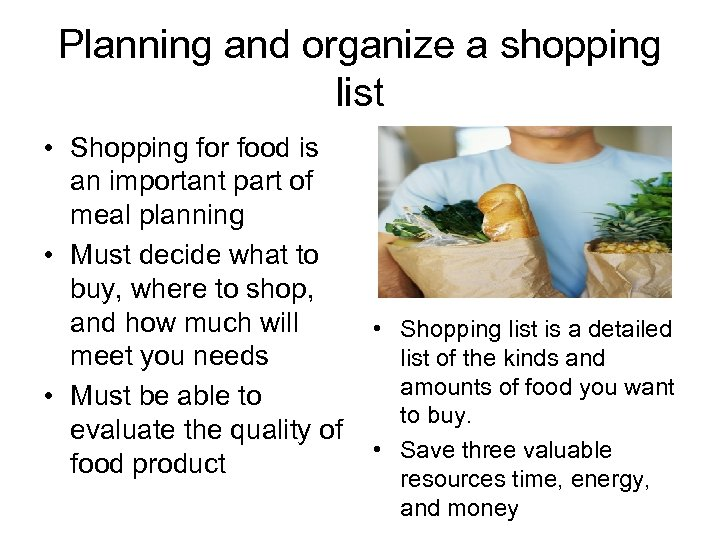 Planning and organize a shopping list • Shopping for food is an important part