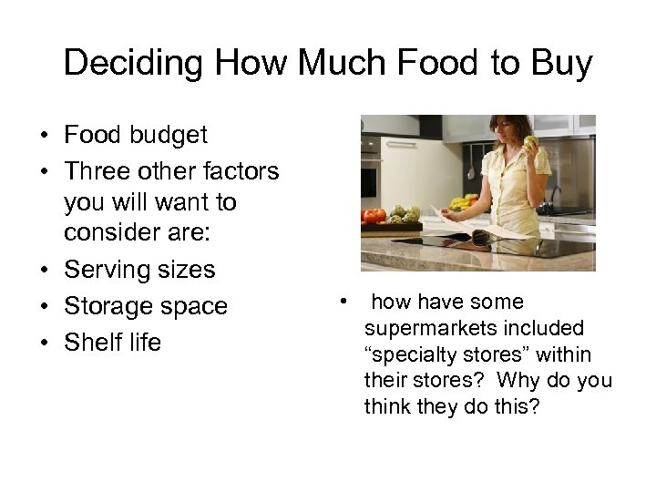 Deciding How Much Food to Buy • Food budget • Three other factors you