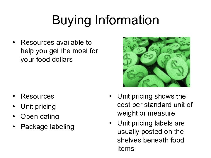 Buying Information • Resources available to help you get the most for your food