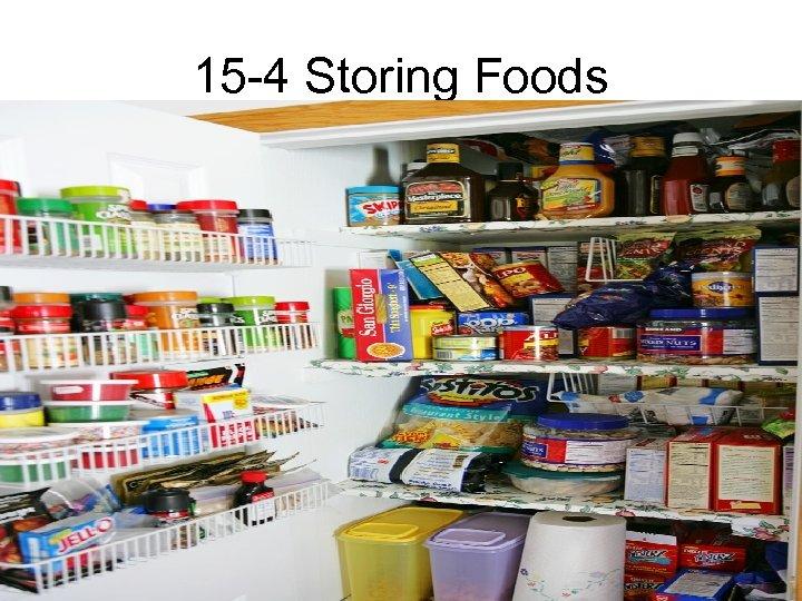 15 -4 Storing Foods