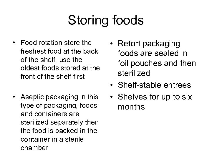 Storing foods • Food rotation store the freshest food at the back of the