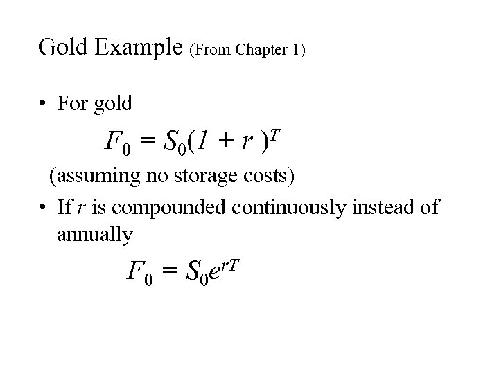 Gold Example (From Chapter 1) • For gold F 0 = S 0(1 +