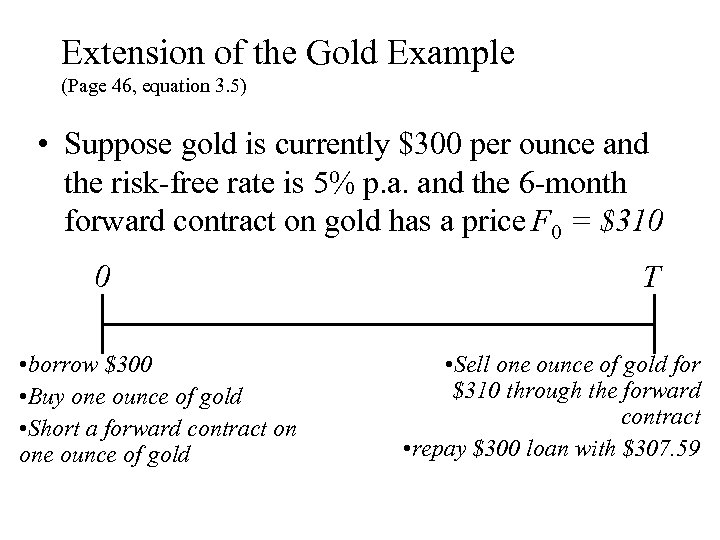 Extension of the Gold Example (Page 46, equation 3. 5) • Suppose gold is