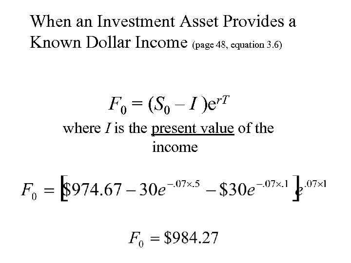 When an Investment Asset Provides a Known Dollar Income (page 48, equation 3. 6)