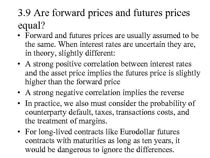 3. 9 Are forward prices and futures prices equal? • Forward and futures prices