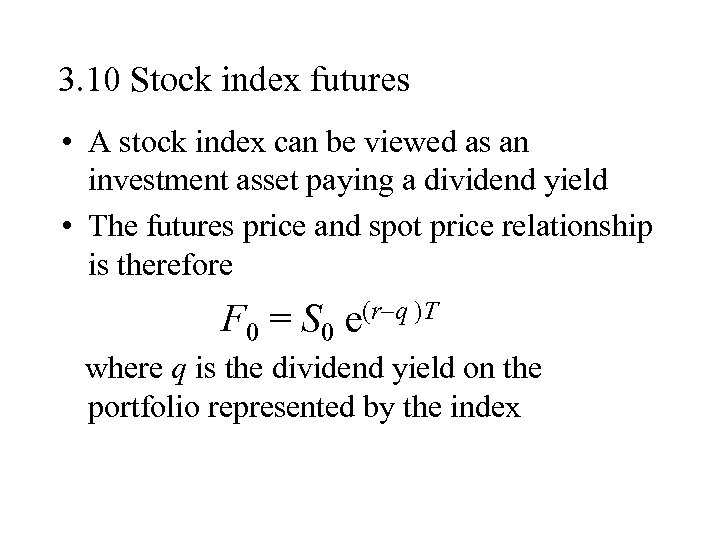3. 10 Stock index futures • A stock index can be viewed as an