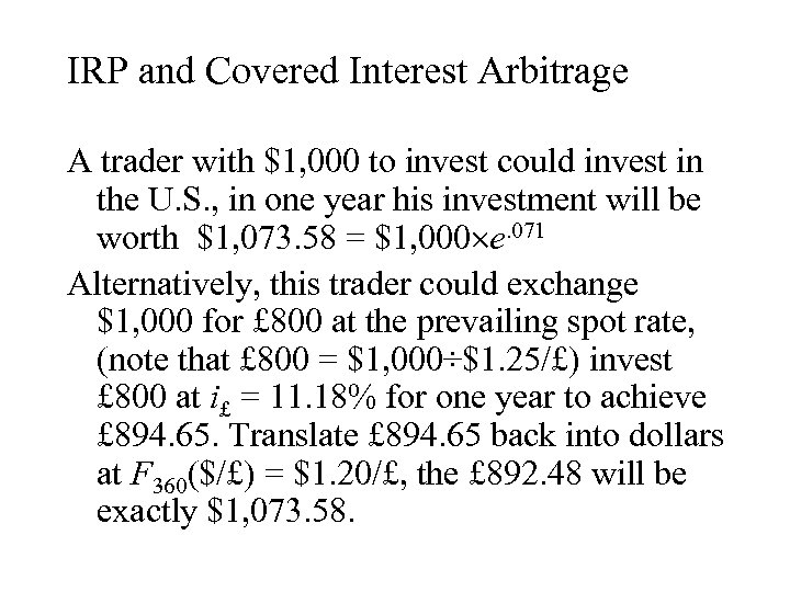 IRP and Covered Interest Arbitrage A trader with $1, 000 to invest could invest