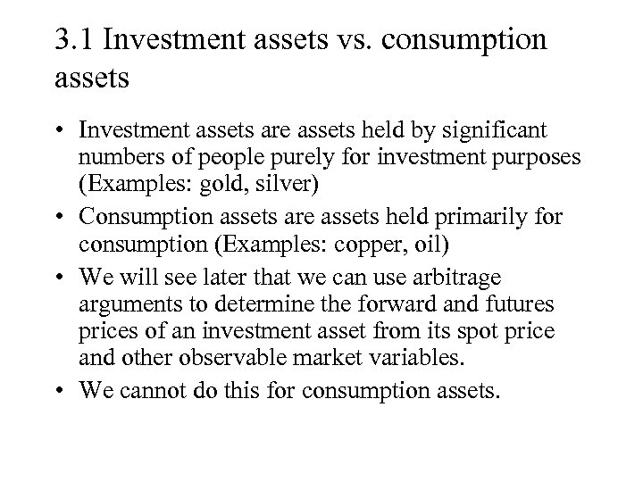 3. 1 Investment assets vs. consumption assets • Investment assets are assets held by