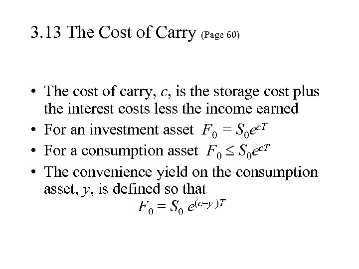 3. 13 The Cost of Carry (Page 60) • The cost of carry, c,