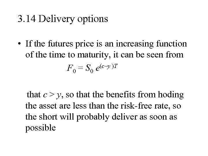 3. 14 Delivery options • If the futures price is an increasing function of