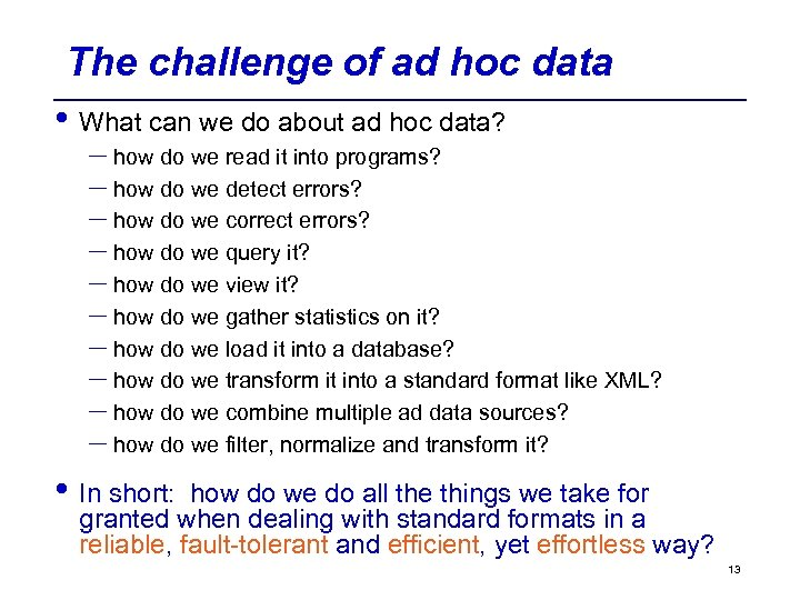 The challenge of ad hoc data • What can we do about ad hoc