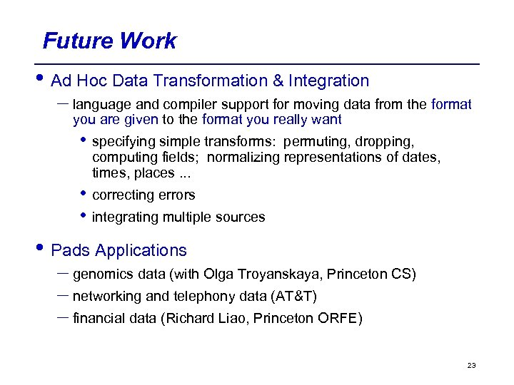 Future Work • Ad Hoc Data Transformation & Integration – language and compiler support