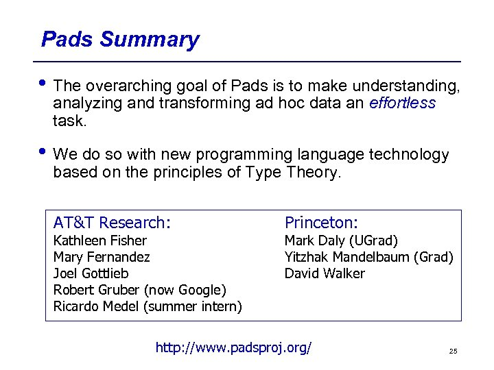 Pads Summary • The overarching goal of Pads is to make understanding, analyzing and