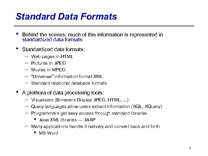 Standard Data Formats • Behind the scenes, much of this information is represented in