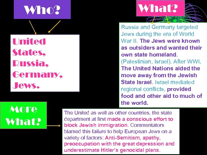 Who? United States, Russia, Germany, Jews. More What? Russia and Germany targeted Jews during