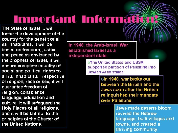 Important Information! The State of Israel. . . will foster the development of the
