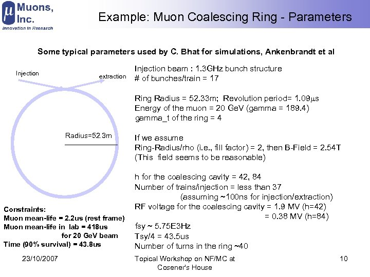 Example: Muon Coalescing Ring - Parameters Some typical parameters used by C. Bhat for