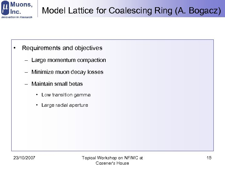 Model Lattice for Coalescing Ring (A. Bogacz) • Requirements and objectives – Large momentum