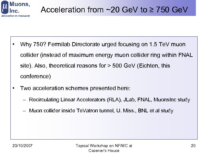 Acceleration from ~20 Ge. V to ≥ 750 Ge. V • Why 750? Fermilab