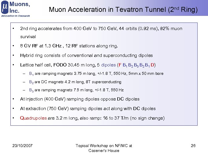 Muon Acceleration in Tevatron Tunnel (2 nd Ring) • 2 nd ring accelerates from