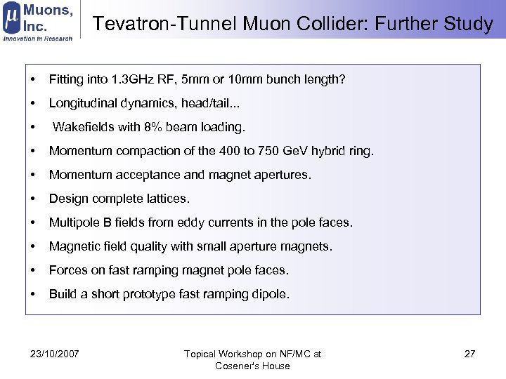 Tevatron-Tunnel Muon Collider: Further Study • Fitting into 1. 3 GHz RF, 5 mm