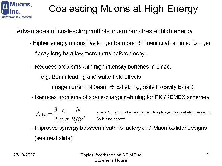 Coalescing Muons at High Energy Advantages of coalescing multiple muon bunches at high