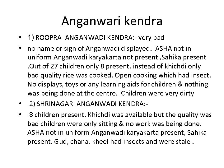 Anganwari kendra • 1) ROOPRA ANGANWADI KENDRA: - very bad • no name or