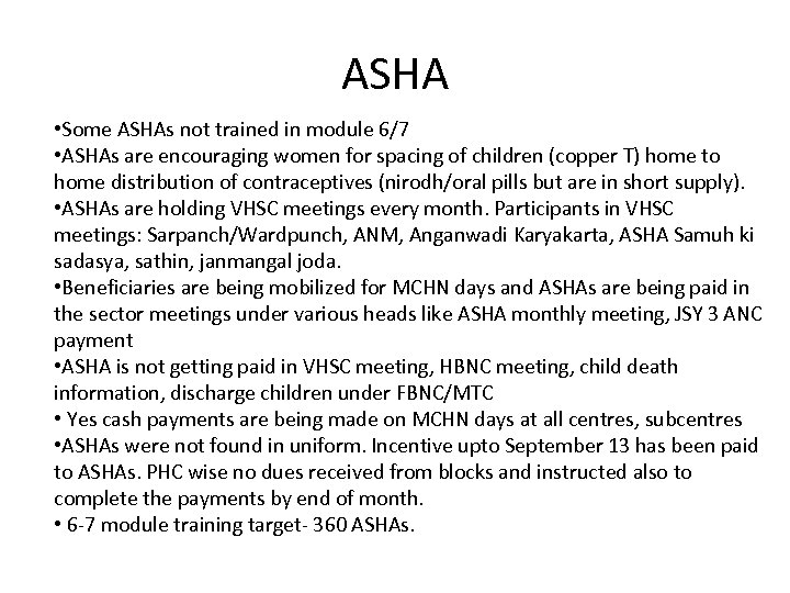 ASHA • Some ASHAs not trained in module 6/7 • ASHAs are encouraging women