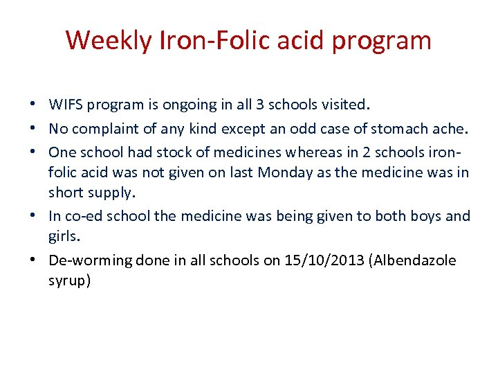 Weekly Iron-Folic acid program • WIFS program is ongoing in all 3 schools visited.