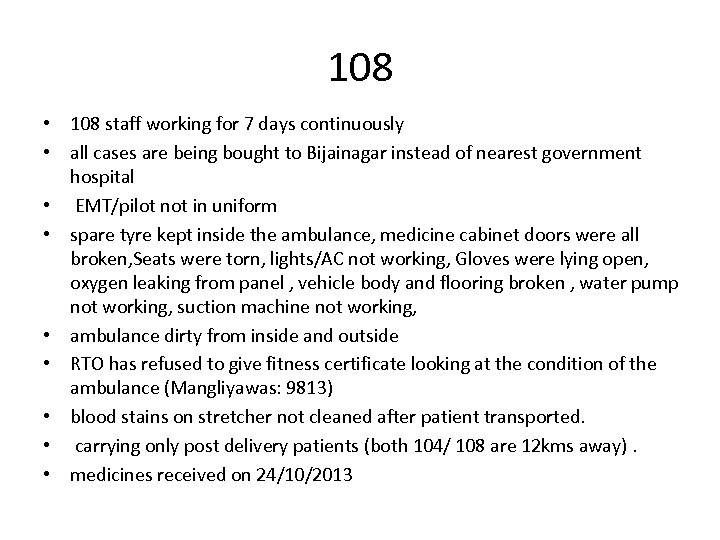108 • 108 staff working for 7 days continuously • all cases are being