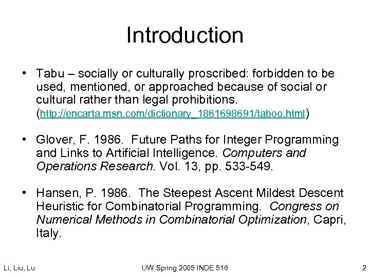 Introduction • Tabu – socially or culturally proscribed: forbidden to be used, mentioned, or