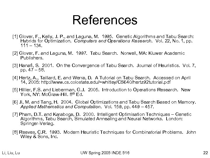 References [1] Glover, F. , Kelly, J. P. , and Laguna, M. 1995. Genetic