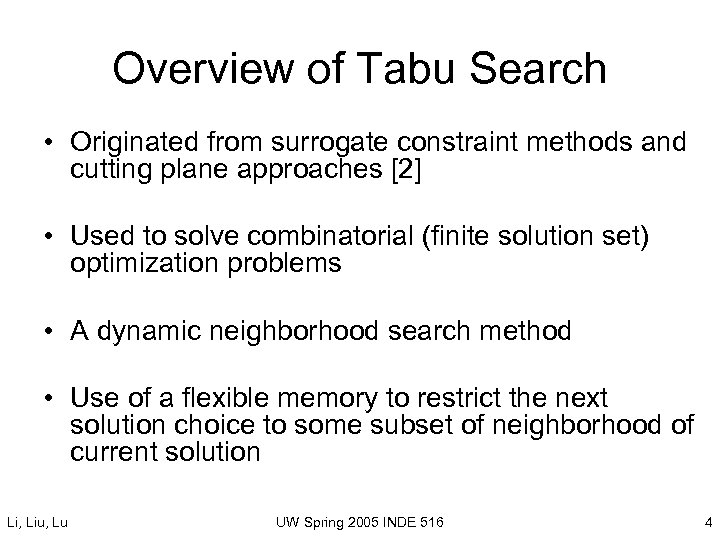 Overview of Tabu Search • Originated from surrogate constraint methods and cutting plane approaches