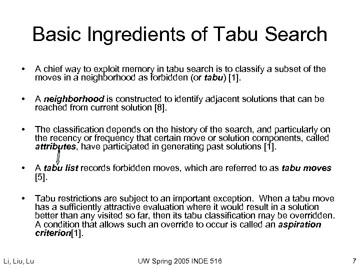 Basic Ingredients of Tabu Search • A chief way to exploit memory in tabu