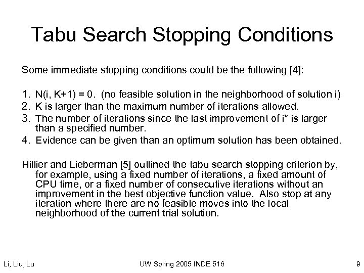 Tabu Search Stopping Conditions Some immediate stopping conditions could be the following [4]: 1.