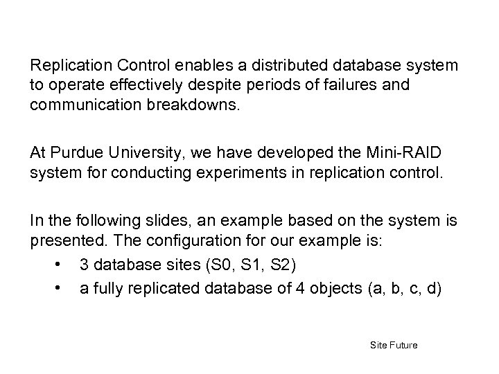 Replication Control enables a distributed database system to operate effectively despite periods of failures