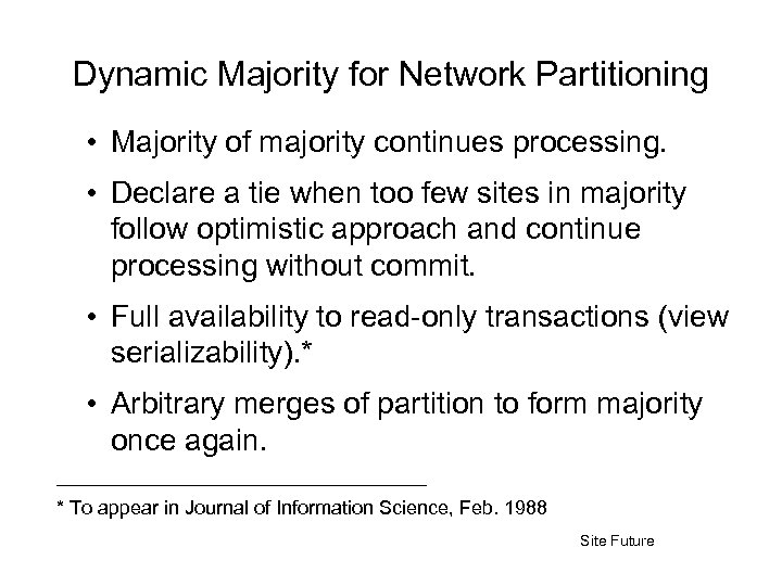 Dynamic Majority for Network Partitioning • Majority of majority continues processing. • Declare a