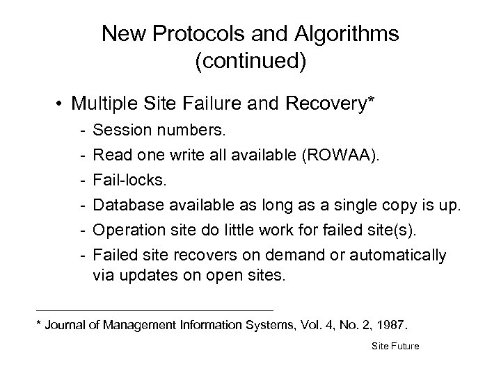New Protocols and Algorithms (continued) • Multiple Site Failure and Recovery* - Session numbers.