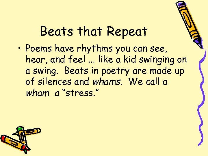 Beats that Repeat • Poems have rhythms you can see, hear, and feel. .