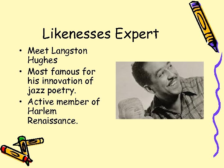 Likenesses Expert • Meet Langston Hughes • Most famous for his innovation of jazz