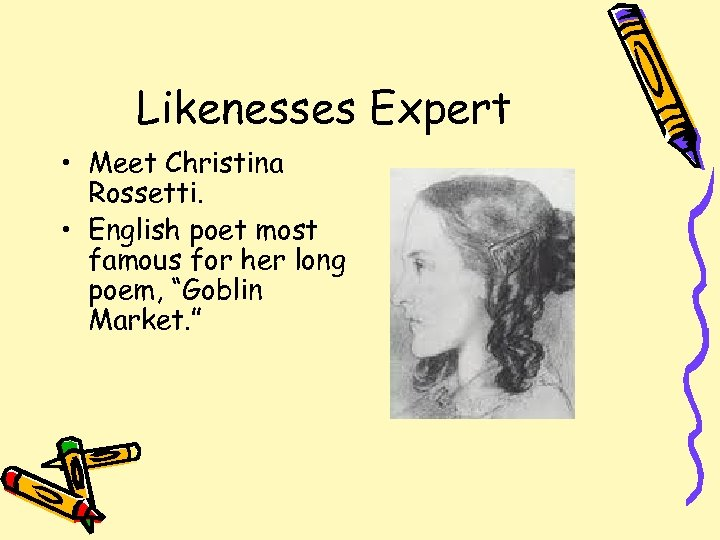 Likenesses Expert • Meet Christina Rossetti. • English poet most famous for her long