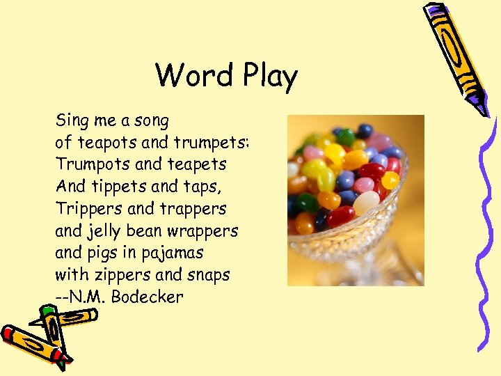 Word Play Sing me a song of teapots and trumpets: Trumpots and teapets And