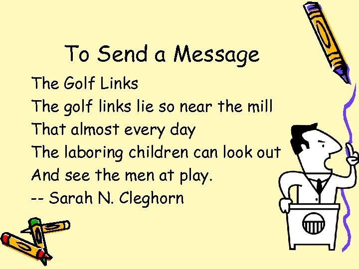 To Send a Message The Golf Links The golf links lie so near the
